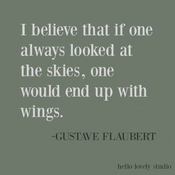 Inspiring quote of encouragement on Hello Lovely Studio about aspiration from Flaubert. #flaubert #wings #inspirational #quote #kindness #encouragement #personalgrowth #motivational