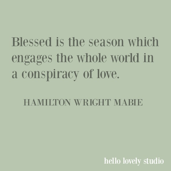 Inspirational quote about Christmas by Hamilton Mabie. #quotes #christmas #inspirational