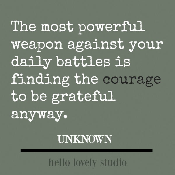 Inspirational quote about gratitude and courage: the most powerful weapon against...#inspirationalquote #quotes #courage #personalgrowth
