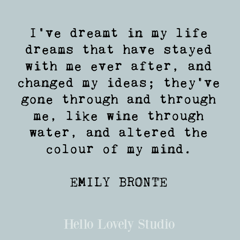 Emily Bronte inspirational quote about dreaming. #quotes #emilybronte #dreamquotes