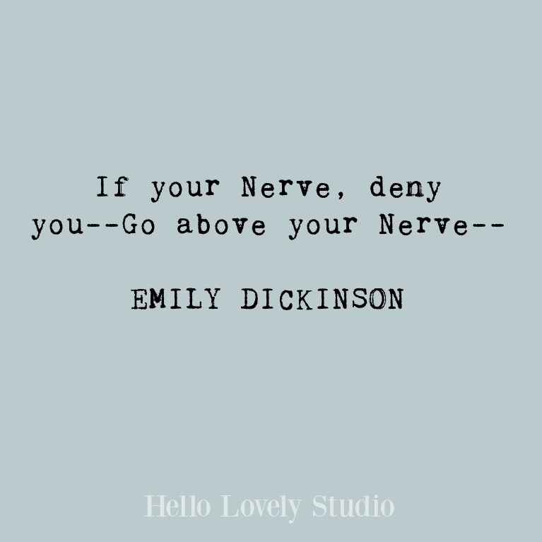 Inspirational quote from Emily Dickinson about courage and fear. #quotes #emilydickinson