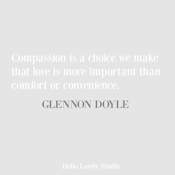 Compassion quote by Glennon Doyle Melton. #inspirationalquote #quotes #compassion #glennondoyle