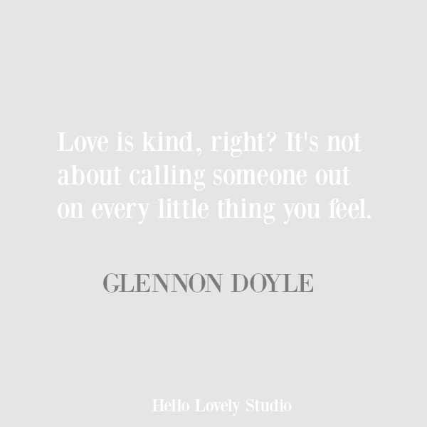 Kindness quote by Glennon Doyle Melton. #inspirationalquote #quotes #compassion #glennondoyle #kindness