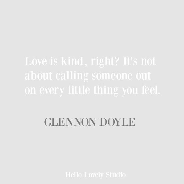 Kindness quote by Glennon Doyle Melton. #inspirationalquote #quotes #compassion #glennondoyle #kindness