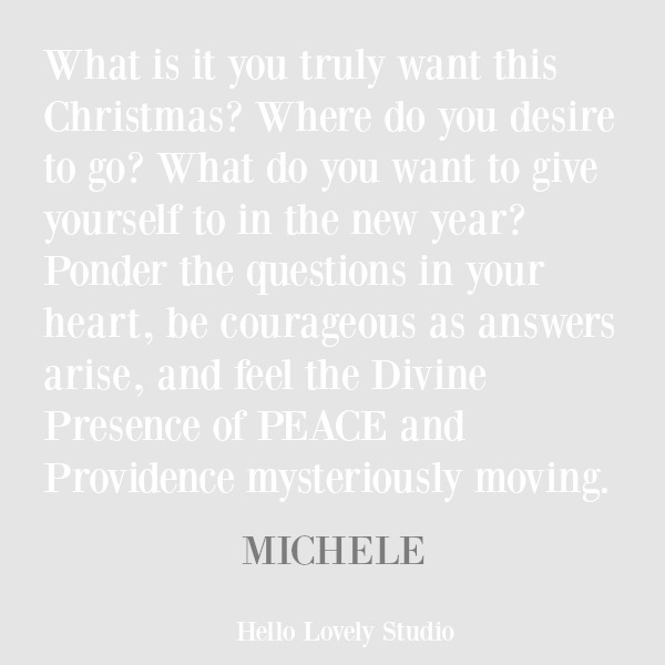 Inspirational quote about desire from Michele of Hello Lovely Studio. #hellolovelystudio #inspirationalquote #christmasquote #newyearquote #quotes