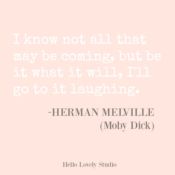 Inspirational quote on Hello Lovely Studio. #hellolovelystudio #quotes #inspirationalquote #melville