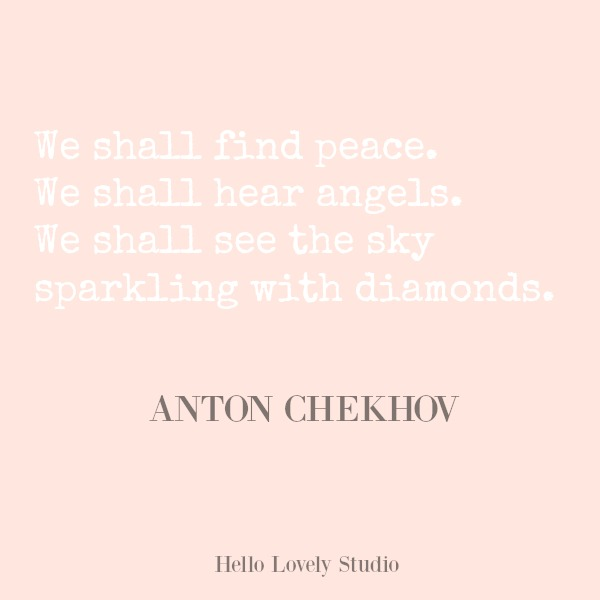 Inspirational quote on Hello Lovely Studio. #hellolovelystudio #quotes #inspirationalquote #chekhov