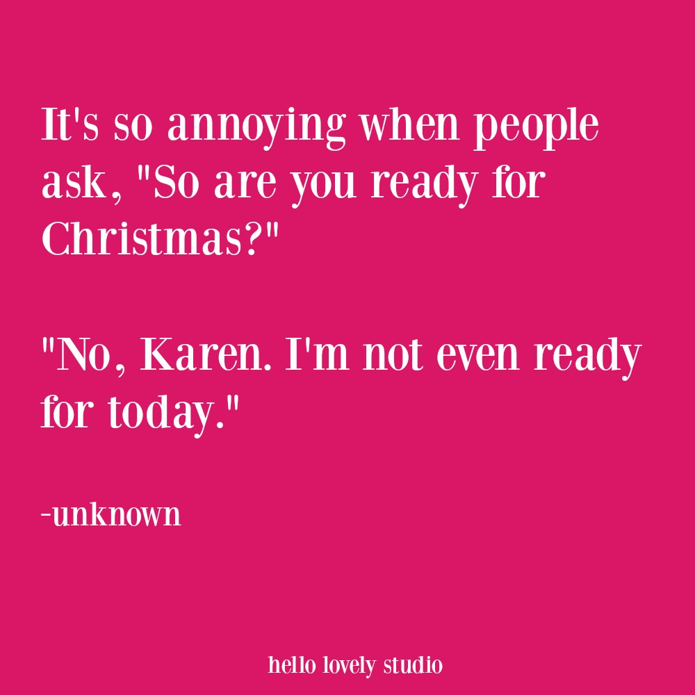 Funny Christmas quote and holiday humor. #holidayhumor #funnyquote #holidays