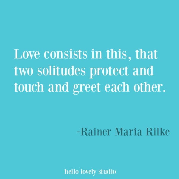 Rilke Love inspirational quote and heartwarming words of hope. #hellolovelystudio #inspirationalquote #quotes #lovequote