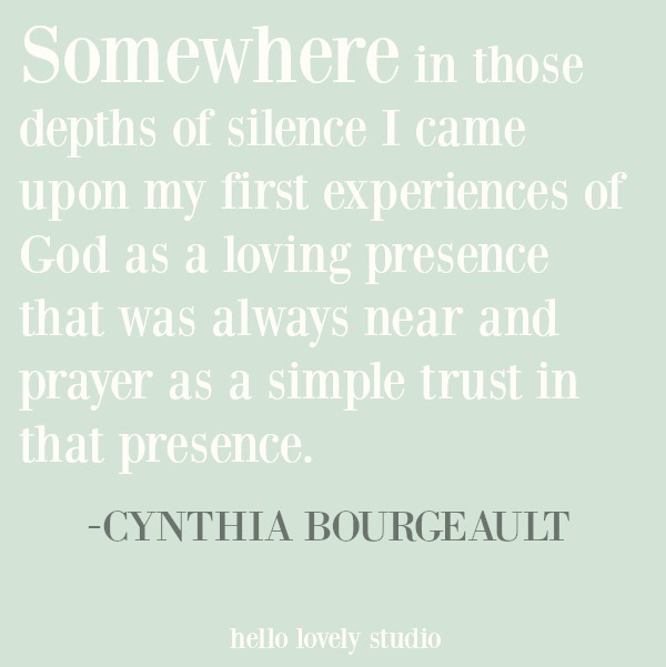 Inspirational quote about silence from Cynthia Bourgeault on Hello Lovely Studio. #inspirationalquote #faithquote #religiousquote #christianity #spiritualformation