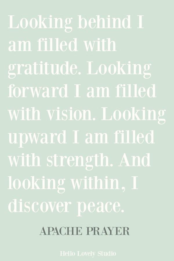 Beautiful inspirational quote and Apache prayer on Hello Lovely Studio. #hellolovelystudio #inspirationalquote #prayers #apacheprayer #spirituality #nativeamerican