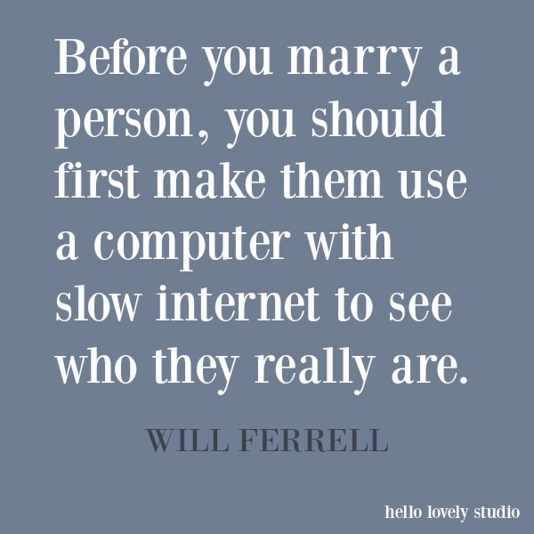 Funny quote and humor on Hello Lovely Studio. #funnyquote #humor #willferrell