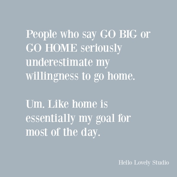 Funny humor quote on Hello Lovely Studio about loving home. #funnyquote #quotes #introverts #stayathome