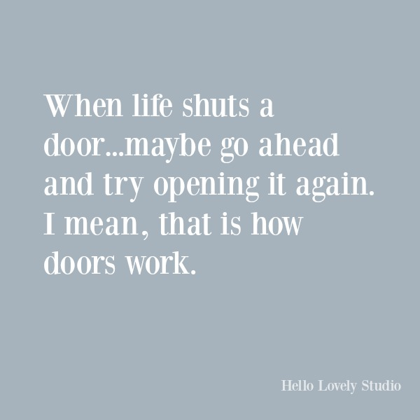 Funny humor quote on Hello Lovely Studio: when life shuts a door...#funnyquotes #humor #quotes #quotesaboutlife
