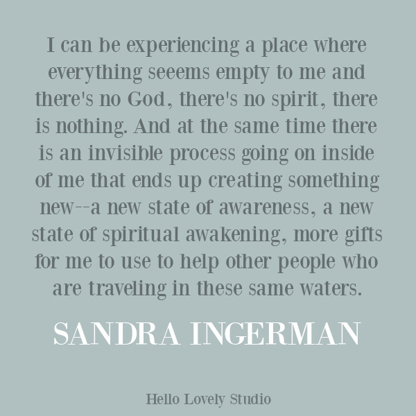 Sandra Ingerman inspirational quote on Hello Lovely Studio. Come explore 25 Poignant Despair Quotes for Courage, Personal Growth & Emotional Wellness. #strugglequotes #inspirationalquotes