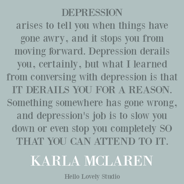 Inspirational quote from Karla McLaren. Come explore 25 Poignant Despair Quotes for Courage, Personal Growth & Emotional Wellness. #inspirationalquotes #strugglequote #personalgrowth