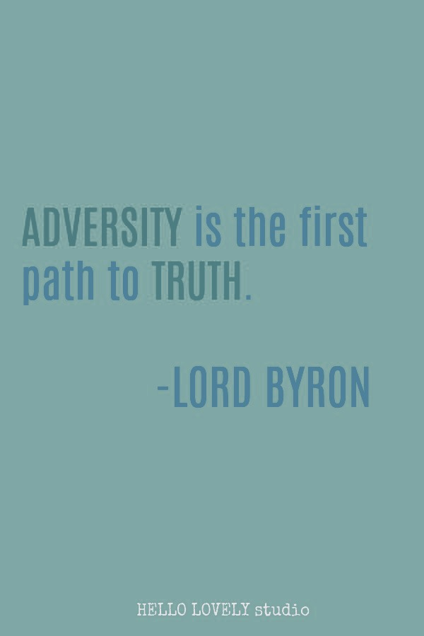 Inspirational quote from Lord Byron about adversity - Hello Lovely Studio. #inspirationalquote #lordbyron #struggle #lifequotes
