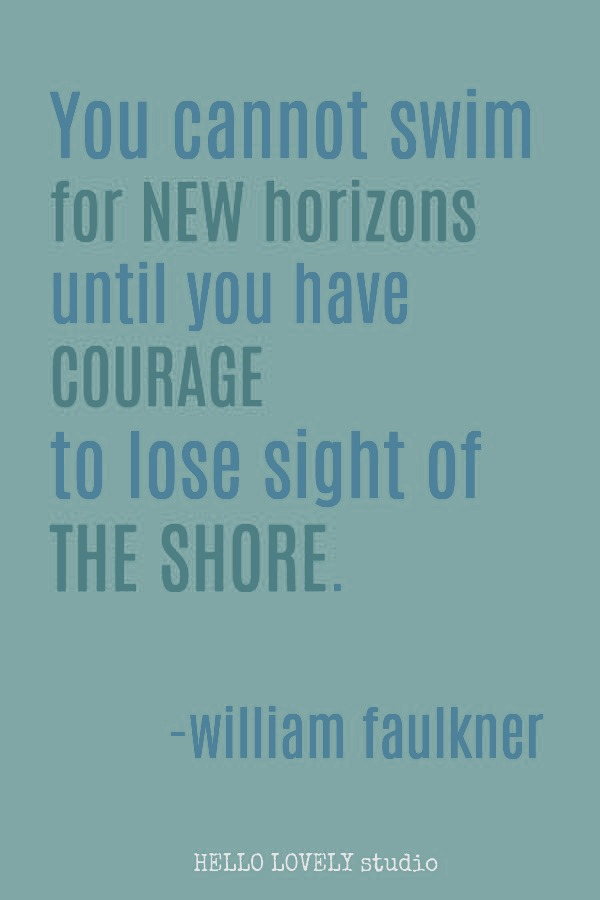 Inspirational quote about courage from Faulkner on Hello Lovely Studio. #inspirationalquotes #courage #lifequotes #personalgrowth
