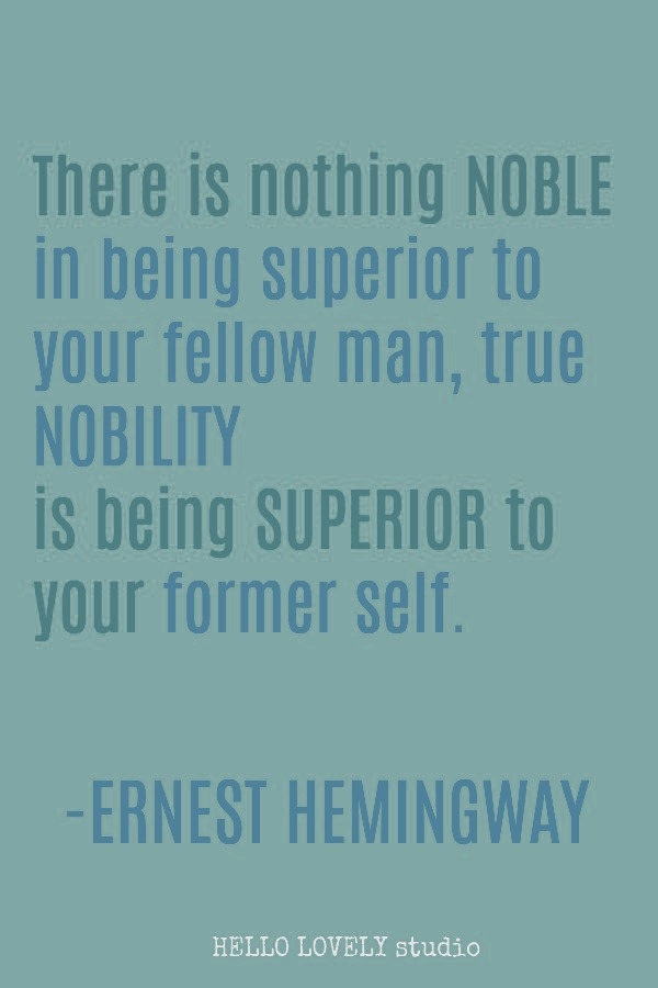 Inspirational quote about personal growth from Hemingway on Hello Lovely Studio. #inspirationalquote #hemingway #transformation #personalgrowth #lifequotes