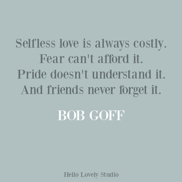 Bob Goff inspiring love quote on Hello Lovely Studio. #lovequotes #inspirationalquotes