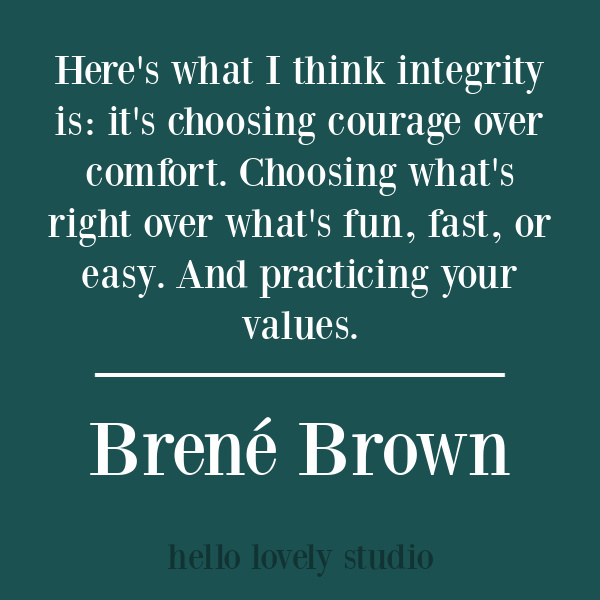 Brene Brown Inspirational quote on Hello Lovely Studio about integrity. #brenebrown #inspirationalquotes #brenebrownquote