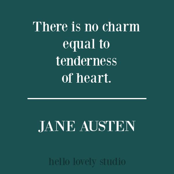 Jane Austen quote about tenderness on Hello Lovely Studio. #inspirationalquotes #janeausten #tendernessquote