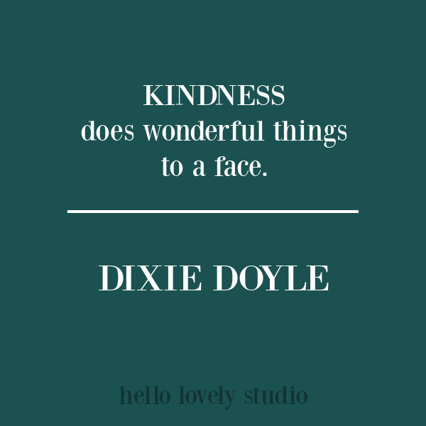 Kindness quote from Dixie Doyle on Hello Lovely Studio. #kindnessquotes #quotes