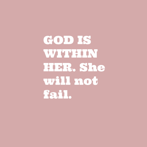 Encouraging faith quote on Hello Lovely Studio: God is within her, she will not fail. #hellolovelystudio #faithquote #inspiringquote #christianity #spirituality #faith