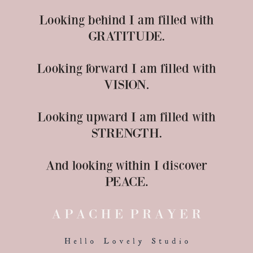 An inspiring Apache Prayer on Hello Lovely Studio. #prayers #apacheprayer #inspirationalquote #gratitudequotes