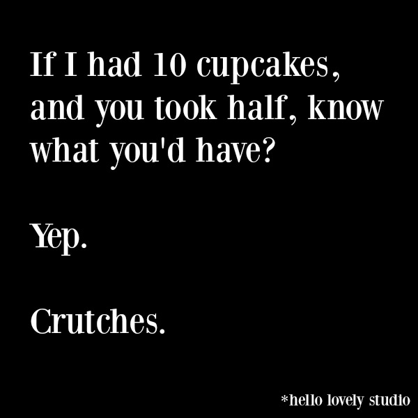 Funny quote and humor to make you smile on Hello Lovely Studio. #funnyquote #humorquote #midlifehumor #cupcakes