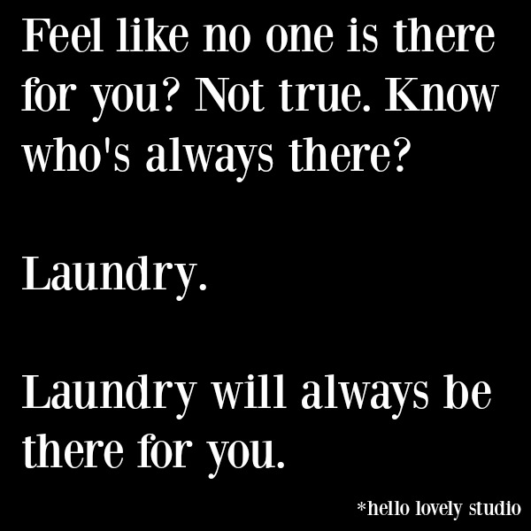 Funny quote and humor to make you smile on Hello Lovely Studio. #funnyquote #humorquote #momhumor #parentinghumor #adultinghumor