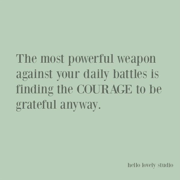 Inspirational quote about courage on Hello Lovely Studio. #inspirationalquote #quotes #couragequotes #encouragementquote