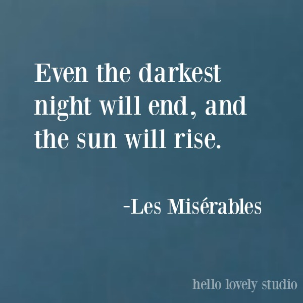 Inspirational quote from Les Miserables on Hello Lovely Studio. #inspirationalquote #lifequote #encouragementquote #quoteabouthope