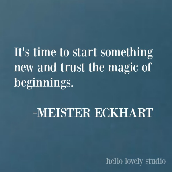 Meister Eckhart inspiring quote about beginnings on Hello Lovely Studio. #meistereckhart #quotes #inspirationalquote #quotes
