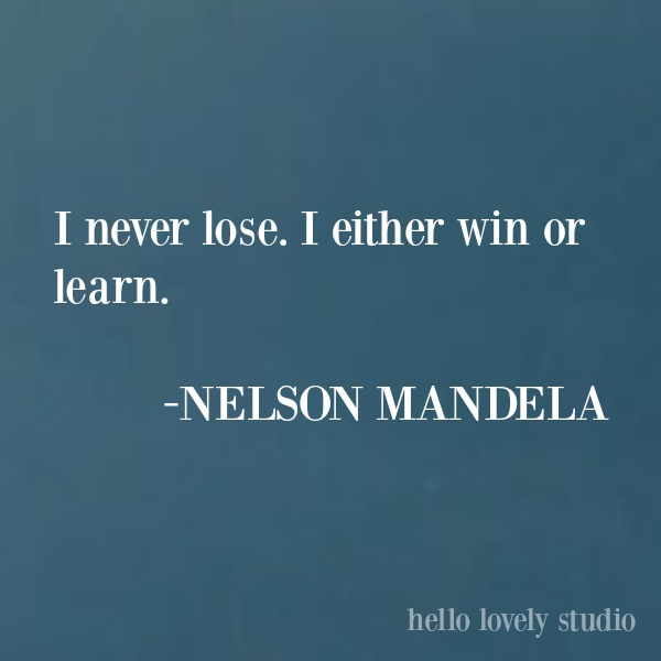 Quote about learning from failure by Nelson Mandela on Hello Lovely Studio. #quotes #inspirationalquote #personalgrowthquote #motivationalquote