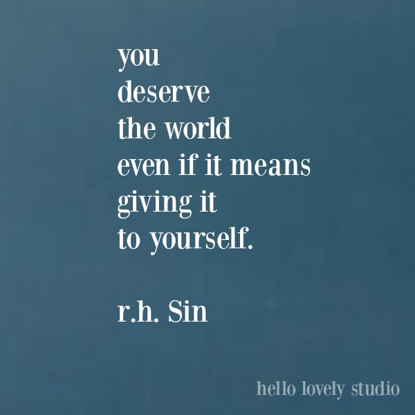 R.H. Sin quote about self-kindness on Hello Lovely Studio. #rhsin #inspirationalquote #feminismquote #quotes #personalgrowth