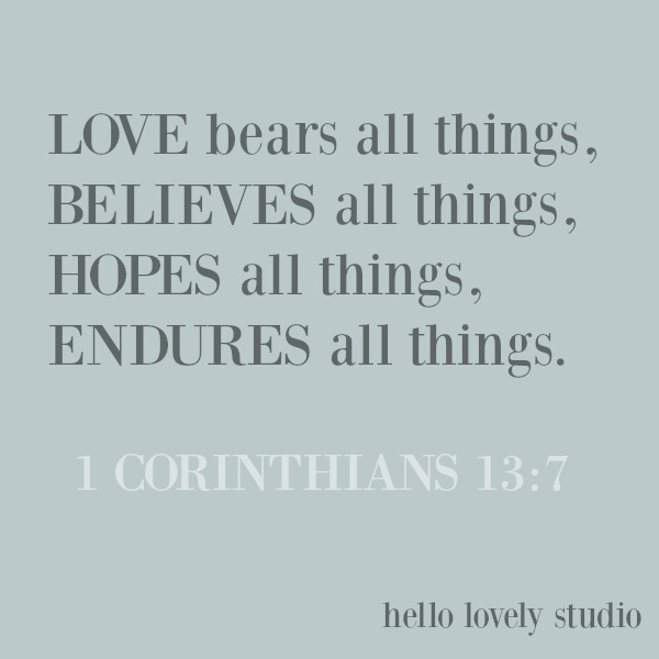 Inspirational love quote and scripture from Corinthians 13 on Hello Lovely Studio. #inspirationalquote #scripture #lovequote #corinthians13 #christianity #faithquote