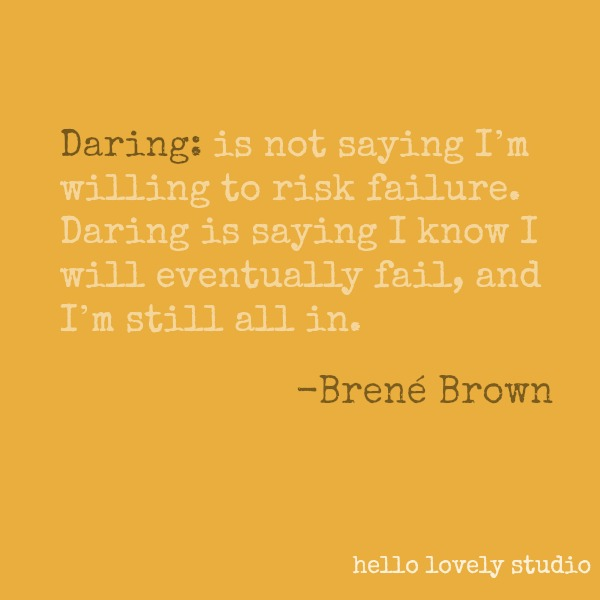 Brené Brown quote about daring on Hello Lovely Studio. #brenebrown #inspirationalquote #quotes #vulnerability #personalgrowth