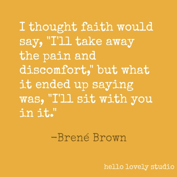 Brené Brown quote about faith on Hello Lovely Studio. #brenebrown #inspirationalquote #quotes #vulnerability #personalgrowth
