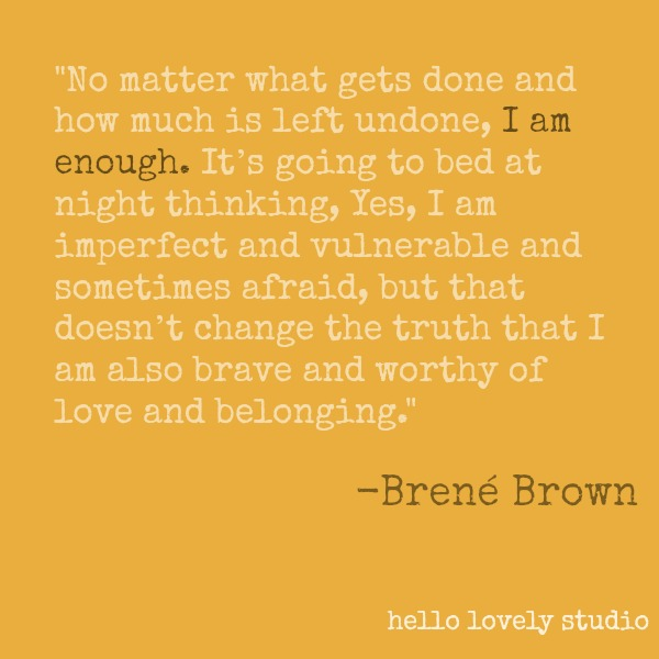 Brené Brown quote about self kindness on Hello Lovely Studio. #brenebrown #inspirationalquote #quotes #vulnerability #personalgrowth