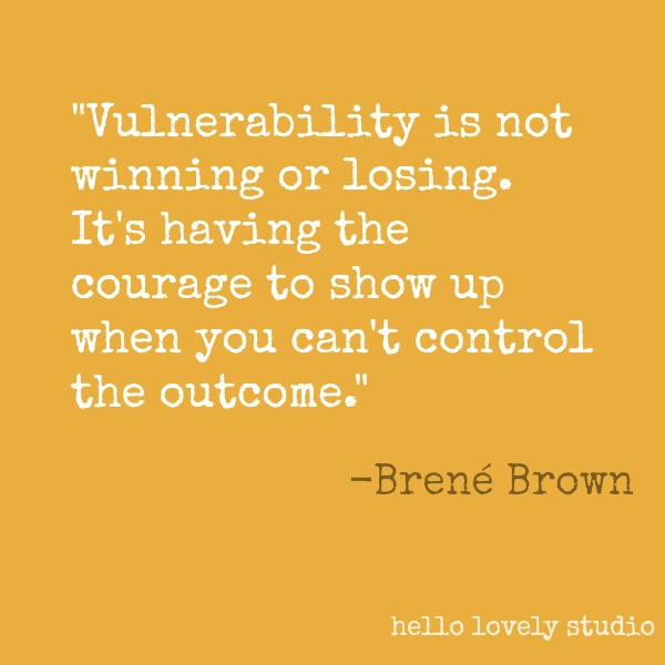 Brené Brown quote about vulnerability on Hello Lovely Studio. #brenebrown #inspirationalquote #quotes #vulnerability #personalgrowth