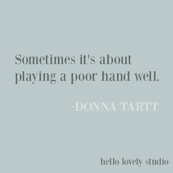 Inspirational quote about life on Hello Lovely Studio from Donna Tartt. #inspirationalquote #lifequote #struggle #quotes