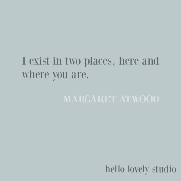 Inspirational quote about love from Margaret Atwood on Hello Lovely Studio. #lovequote #inspirationalquote #margaretatwood