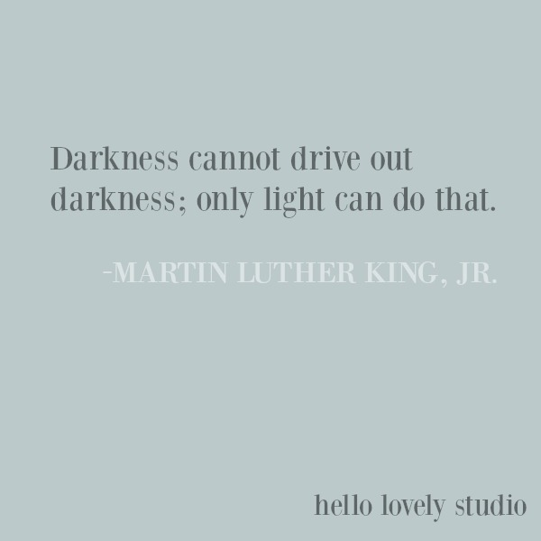 Inspirational quote about darkness and light from Martin Luther King Jr on Hello Lovely Studio. #inspirationalquote #quotes #MLK