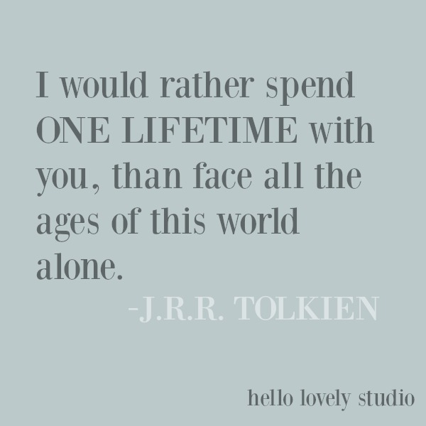Inspirational quote and love quote from JRR Tolkien on Hello Lovely Studio. #lovequote #inspirationalquote #jrrtolkien #quotes