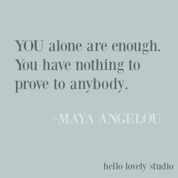 Encouraging inspirational quote by Maya Angelou on Hello Lovely Studio. #quotes #inspirationalquote #encouragementquote #mayaangelou