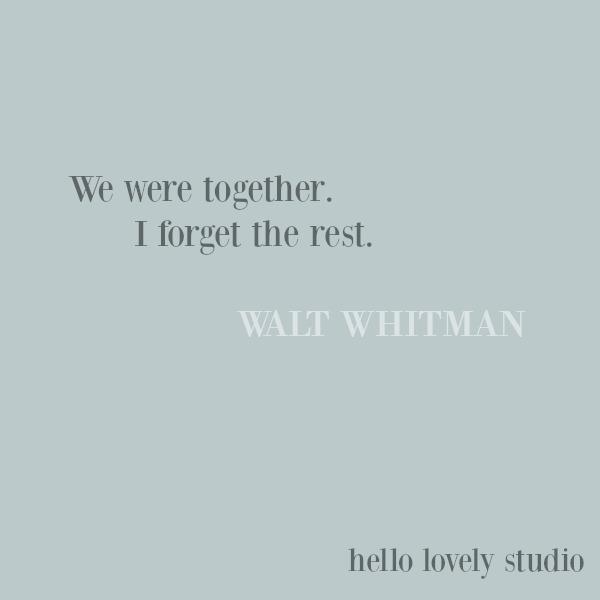 Romantic love quote to inspire by Walt Whitman on Hello Lovely Studio. #lovequote #waltwhitman #romanticquote #romance #valentinesday #quotes