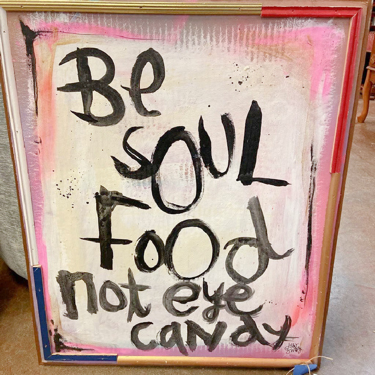 Edgy hand lettered art print by Jenny Sweeney: Be soul food not eye candy.