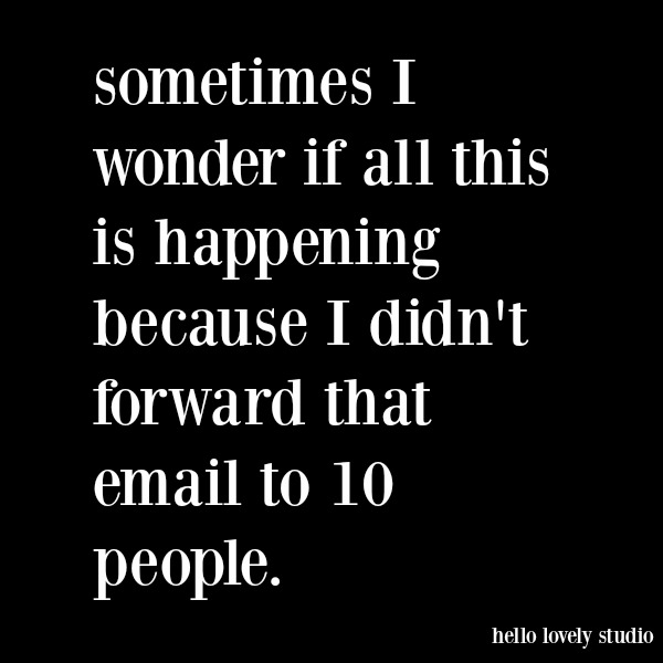 Funny quote and humor about email and quarantine on Hello Lovely Studio. #funnyquote #humor #quarantine #pandemic