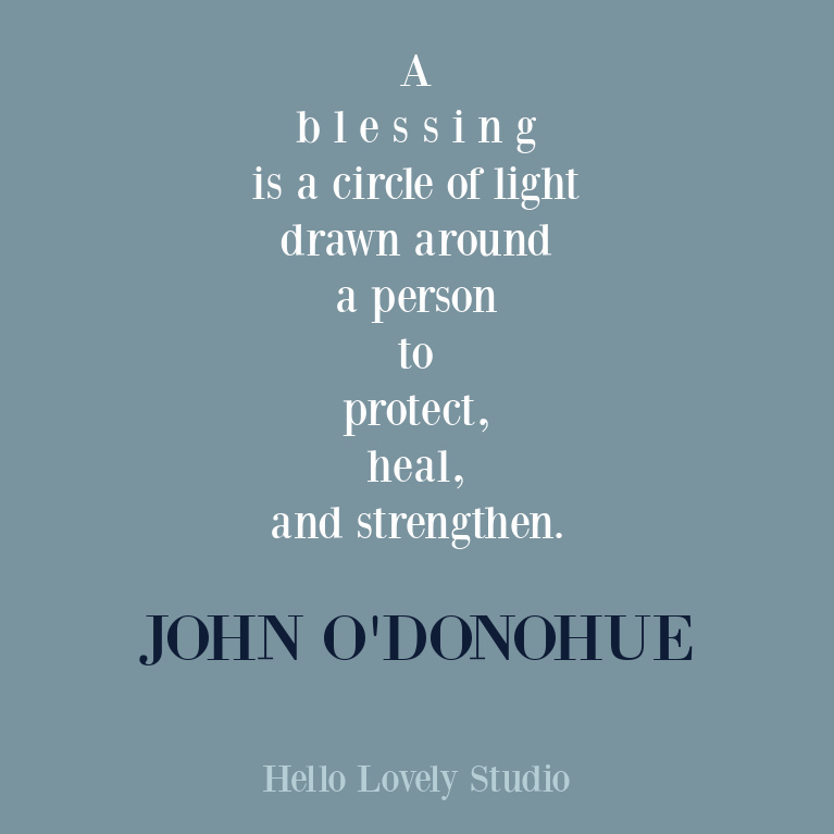 Blessing quote from Irish poet John O'Donohue on Hello Lovely. #blessingquotes #inspirationalquotes #faithquotes #spirituality #johnodonohue